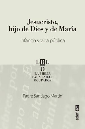 JESUCRISTO, HIJO DE DIOS Y DE MARIA