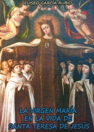 LA VIRGEN MARIA EN LA VIDA DE SANTA TERESA.