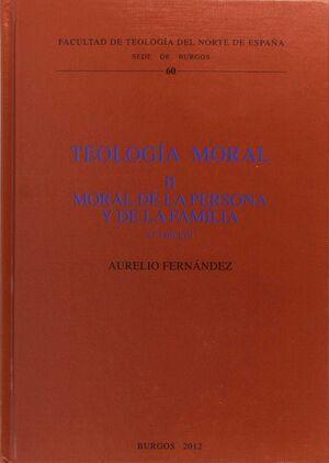 TEOLOGÍA MORAL II. MORAL DE LA PERSONA Y DE LA FAMILIA