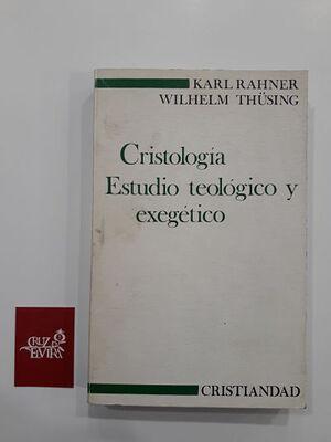 CRISTOLOGÍA : ESTUDIO TEOLÓGICO Y EXEGÉTICO