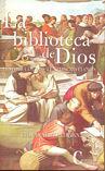 LA BIBLIOTECA DE DIOS. HISTORIA DE LOS TEXTOS CRISTIANOS