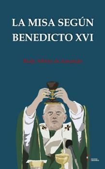 MISA SEGUN BENEDICTO XVI, LA