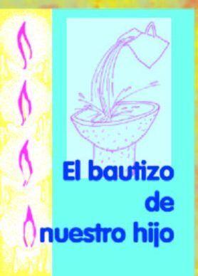 BAUTIZO DE NUESTRO HIJO, EL