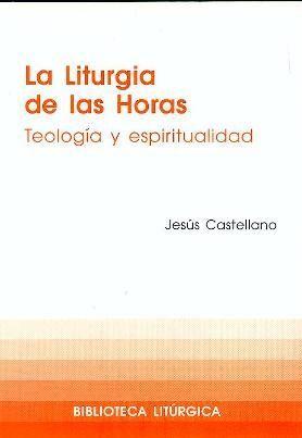 LA LITURGIA DE LAS HORAS