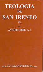 TEOLOGÍA DE SAN IRENEO. IV: TRADUCCIÓN Y COMENTARIO DEL LIBRO IV DEL ADVERSUS HA