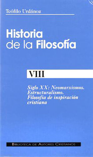 HISTORIA DE LA FILOSOFÍA. VIII: SIGLO XX: NEOMARXISMOS. ESTRUCTURALISMO. FILOSOF