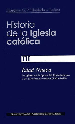 HISTORIA DE LA IGLESIA CATÓLICA. III: EDAD NUEVA: LA IGLESIA EN LA ÉPOCA DEL REN