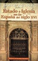 ESTADO E IGLESIA EN LA ESPAÑA DEL SIGLO XVI