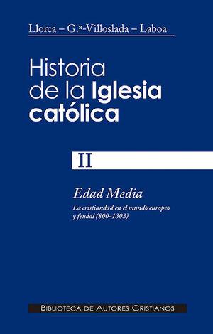 HISTORIA DE LA IGLESIA CATÓLICA. II. EDAD MEDIA (800-1303): LA CRISTIANDAD EN EL