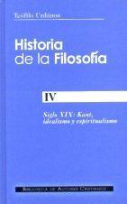HISTORIA DE LA FILOSOFÍA. IV: SIGLO XIX: KANT, IDEALISMO Y ESPIRITUALISMO