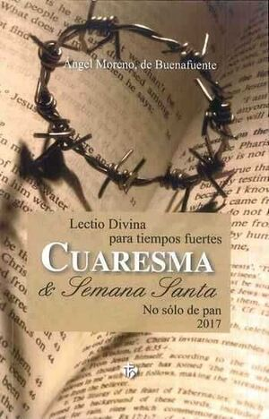 LECTIO DIVINA PARA TIEMPOS FUERTES. CUARESMA Y SEMANA SANTA 2017