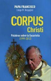 CORPUS CHRISTI. PALABRAS SOBRE LA EUCARISTIA
