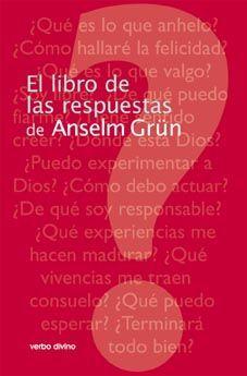 EL LIBRO DE LAS RESPUESTAS DE ANSELM GRÜN
