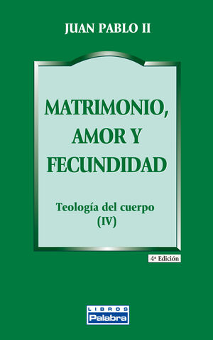 MATRIMONIO, AMOR Y FECUNDIDAD