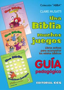 UNA BIBLIA, MUCHOS JUEGOS. GUÍA PEDAGÓGICA