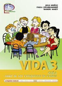 VIDA 3. GUÍA. LIBRO DE LOS CATEQUISTAS DE PADRES
