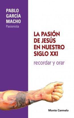 LA PASIÓN DE JESÚS EN NUESTRO SIGLO XXI