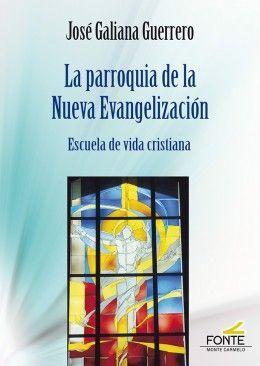 LA PARROQUIA DE LA NUEVA EVANGELIZACIÓN