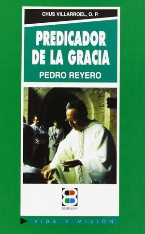 PREDICADOR DE LA GRACIA: PEDRO F. REYERO