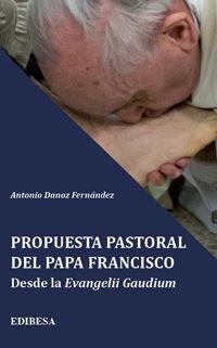 PROPUESTA PASTORAL DEL PAPA FRANCISCO