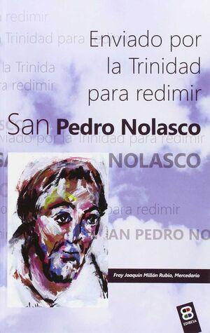 SAN PEDRO NOLASCO. ENVIADO POR LA TRINIDAD PARA REDIMIR