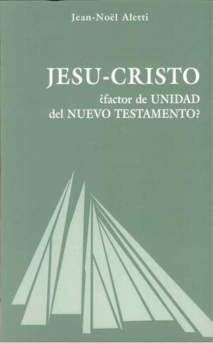 JESUCRISTO, ¿FACTOR DE UNIDAD DEL NUEVO TESTAMENTO?