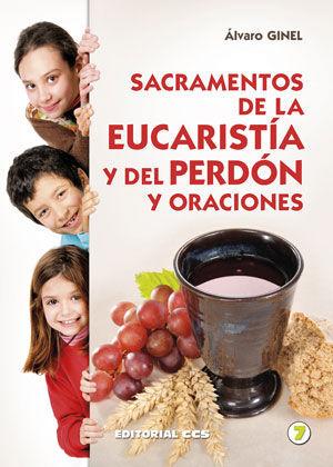 SACRAMENTOS DE LA EUCARISTÍA Y DEL PERDÓN Y ORACIONES