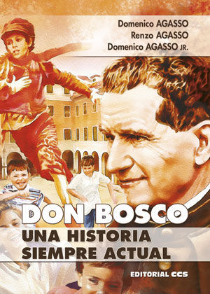 DON BOSCO, UNA HISTORIA SIEMPRE ACTUAL