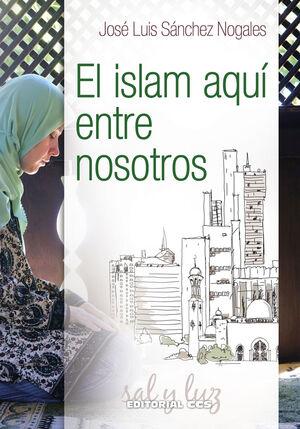 ISLAM AQUI ENTRE NOSOTROS