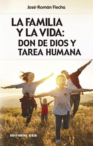 LA FAMILIA Y LA VIDA: DON DE DIOS Y TAREA HUMANA