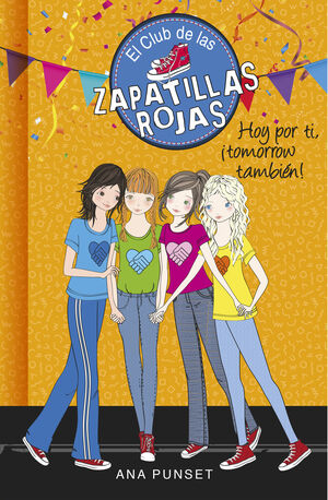 HOY POR TI, ¡TOMORROW TAMBIÉN! (SERIE EL CLUB DE LAS ZAPATILLAS ROJAS 13)