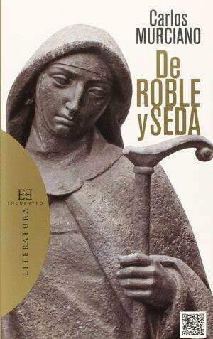 DE ROBLE Y SEDA