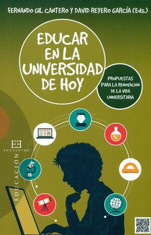 EDUCAR EN LA UNIVERSIDAD DE HOY: PROPUESTAS PARA LA RENOVACIÓN DE LA VIDA UNIVER