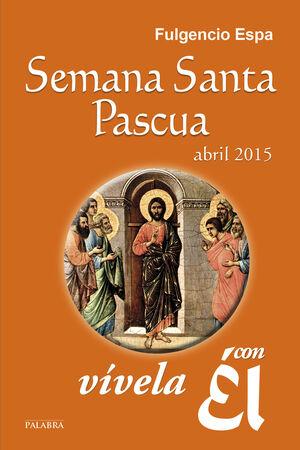 SEMANA SANTA-PASCUA 2015, VÍVELA CON ÉL