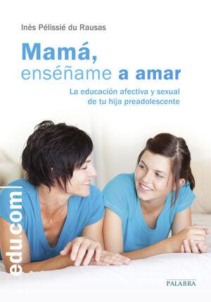 MAMÁ, ENSÉÑAME A AMAR