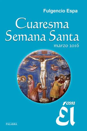 CUARESMA-SEMANA SANTA 2016, CON ÉL