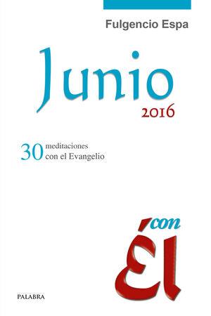 JUNIO 2016, CON ÉL