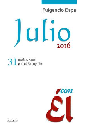 JULIO 2016, CON ÉL