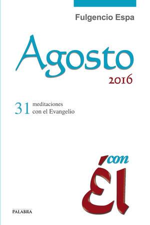 AGOSTO 2016, CON ÉL