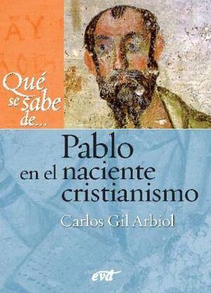 QUÉ SE SABE DE... PABLO EN EL NACIENTE CRISTIANISMO