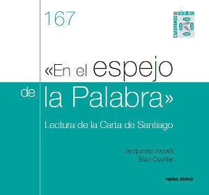EN EL ESPEJO DE LA PALABRA. LECTURA DE LA CARTA DE SANTIAGO