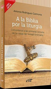 A LA BIBLIA POR LA LITURGIA