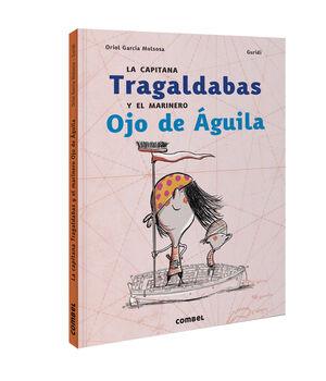 LA CAPITANA TRAGALDABAS Y EL MARINERO OJO DE AGUILA