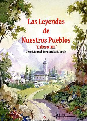 LAS LEYENDAS DE NUESTROS PUEBLOS. LIBRO III