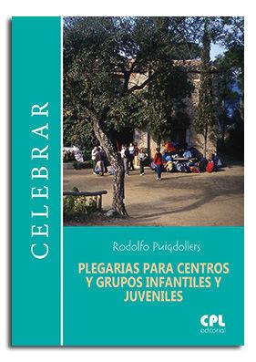 PLEGARIAS PARA CENTROS Y GRUPOS INFANTILES Y JUVENILES