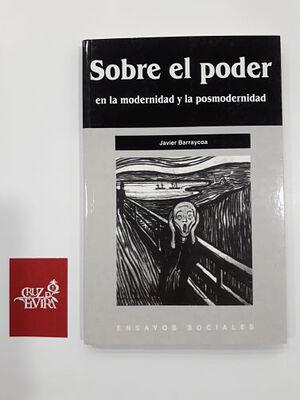 SOBRE EL PODER : EN LA MODERNIDAD Y EN LA POSTMODERNIDAD