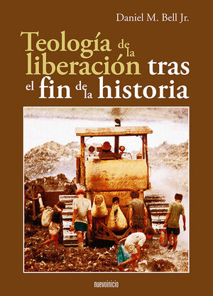 TEOLOGÍA DE LA LIBERACIÓN TRAS EL FIN DE LA HISTORIA