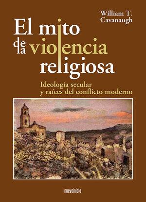 EL MITO DE LA VIOLENCIA RELIGIOSA
