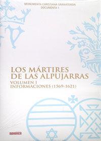 LOS MÁRTIRES DE LAS ALPUJARRAS. VOLUMEN I