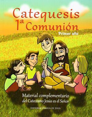 CATEQUESIS, 1ª COMUNIÓN. PRIMER AÑO
